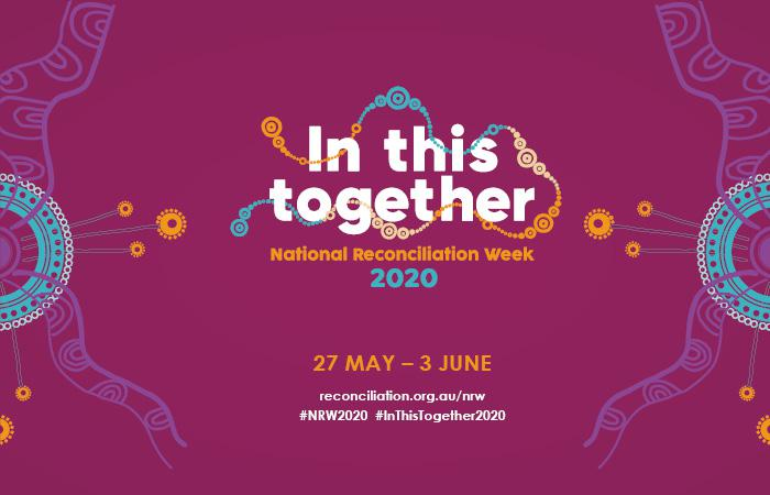 In this together- National Reconciliation Week 2020, 27 May – 3 June