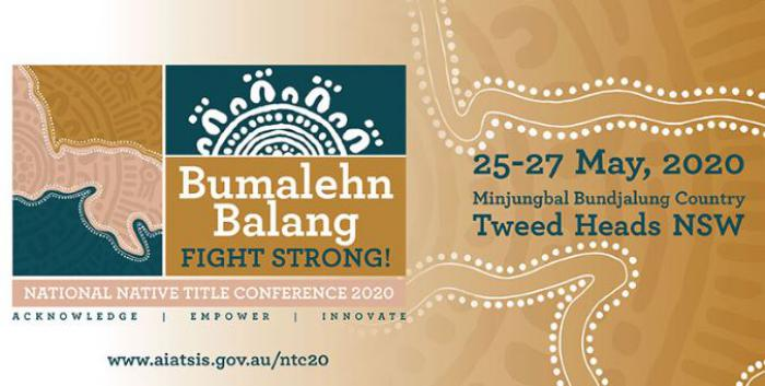 A poster with traditional Indigenous artwork including lines and dots on a fawn coloured background fading to white from right to left. It included the following words: Bumalehn Balang Fight Strong! National Native Title Conference 2020 www.aiatsis.gov.au