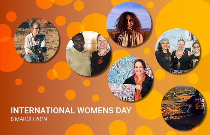 International Womens Day 8 March 2019 Six photos in a montage. Starting top left: woman with camera, two women side by side, woman in outback, women with traditional design, three women and woman looking over community.