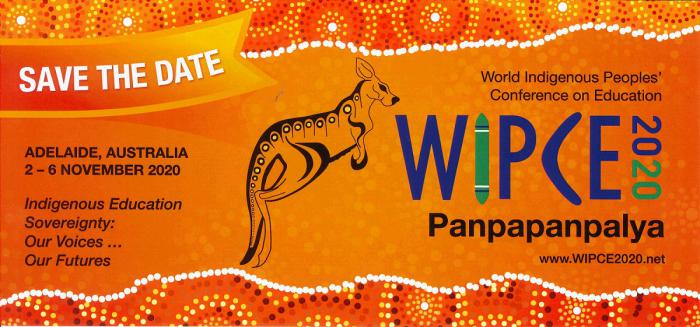 Orange poster of kangaroo with dot designs top and bottom. Words include: Save the Date. Adelaide, Australia 2-6 November 2020, Indigenous Education Sovereignty: Our Voices Our Futures, World Indigenous People's Conference on Education, WIPCE 2020