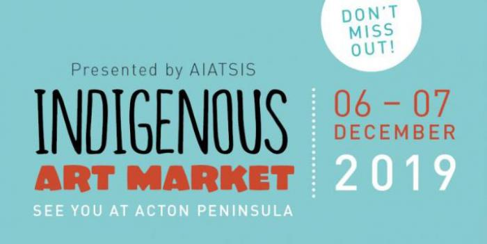 Pale blue poster with the following text: Presented by AIATSIS, Indigenous Art Market, See you at Acton Peninsula, Don't miss out, 06-07 December 2019.