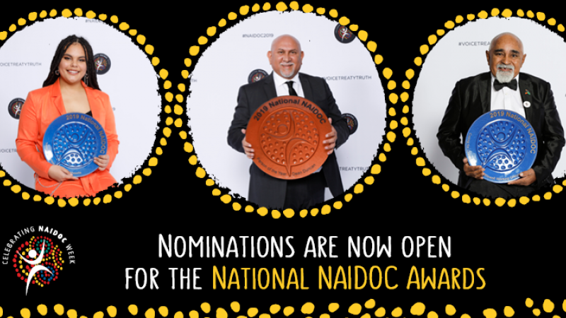 Three photos embedded in dot circles of 1 woman and two men are arrayed side by side in a line on a black background. Words below are: Nominations are no open for the National NAIDOC Awards.