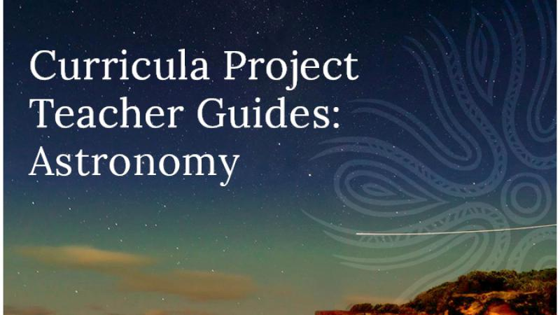 Night sky with a traditional design at right above a cliff face and at left the words: Curricula Project Teacher Guides: Astronomy