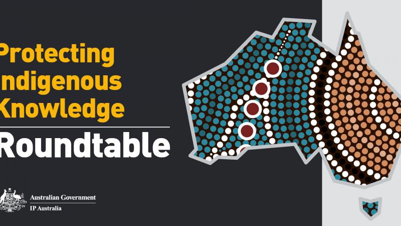 """Words """"Protecting Indigneous Knowledge Rountable"""" on a dark grey and light grey background with a map of Australia, painted with Indigenous Art."""