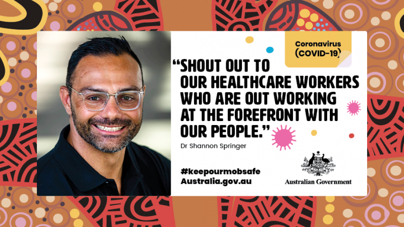 A white tile on a background of indigenous art design. In the tile on the left is an image of Dr Shannon Springer. On the right are the words: Shout out to our healthcare workers who are out working at the forefront with our people.