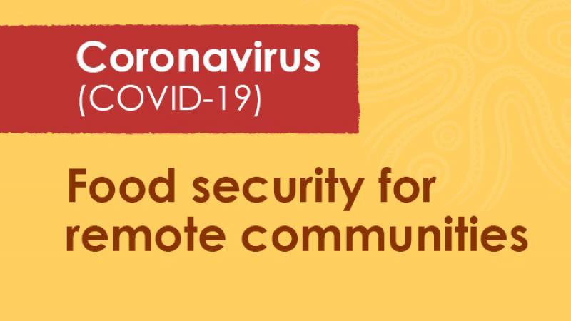 Red panel on a yellow tile. In the red are the words Coronavirus (COVID-19) and below in the yellow are: Food security for remote communities.