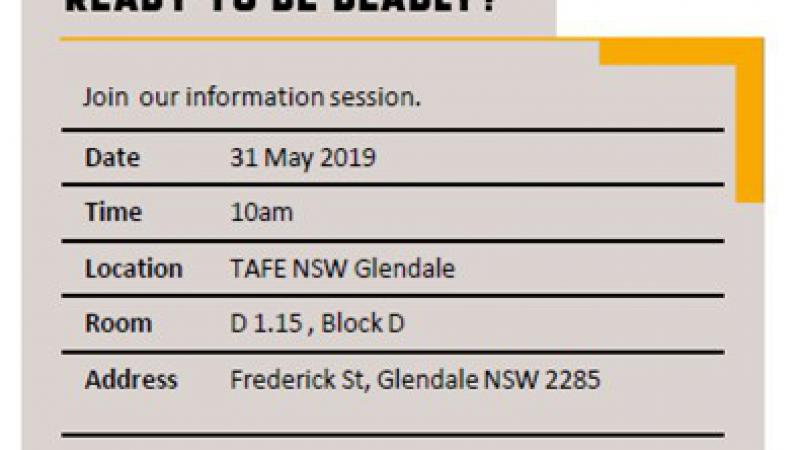 Image with following words: Ready to be Deadly? Join our information session. Date 31 May 2019, Time 10am, Location TAFE NSW Glendale, Room D1.15, Block D, Address Frederick St, Glendale NSW 2285