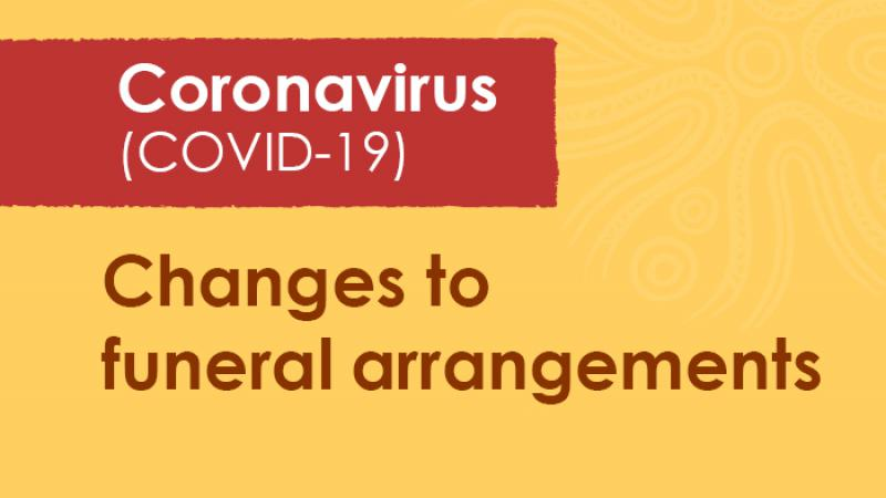 A yellow tile with the following words at the base: changes to funeral arrangements. Above in a small red panel are the words: coronavirus (covid-19)