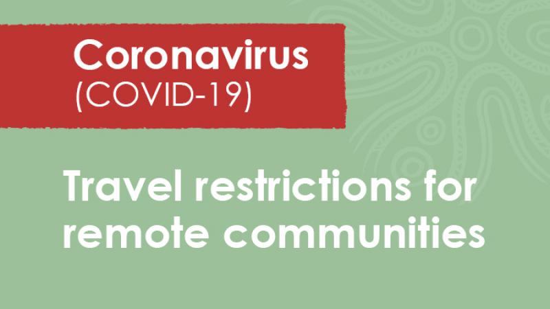 A green tile with the following words at the base: travel restrictions for remote communities. Above in a small red panel are the words: coronavirus (COVID-19)