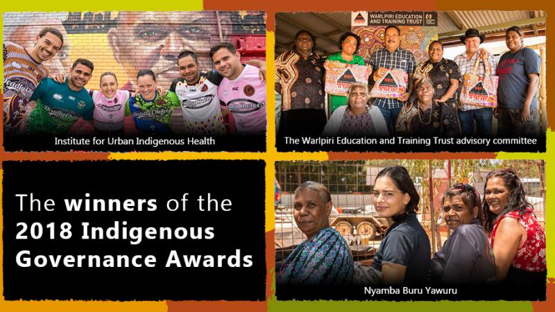 Three images featuring Aboriginal and Torres Strait Islander people dressed in different clothing and in different settings. Another image features the following words only: The winners of the 2018 Indigenous Governance Awards. Other images feature words: