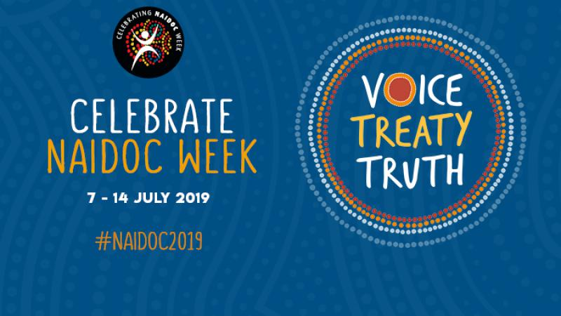Round Icon at top of words: Celebrate NAIDOC Week 7-14 July 2019 #NAIDOC2019. At right is circle made of dots and inside words: Voice Treaty Truth. All on a blue background.