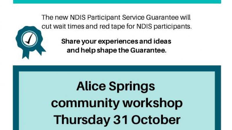 Haave your say on the NDIS Participant Service Guarantee. The new NDIS Participant Service Guarantee will cut wait times and red tape for NDIS Participants.