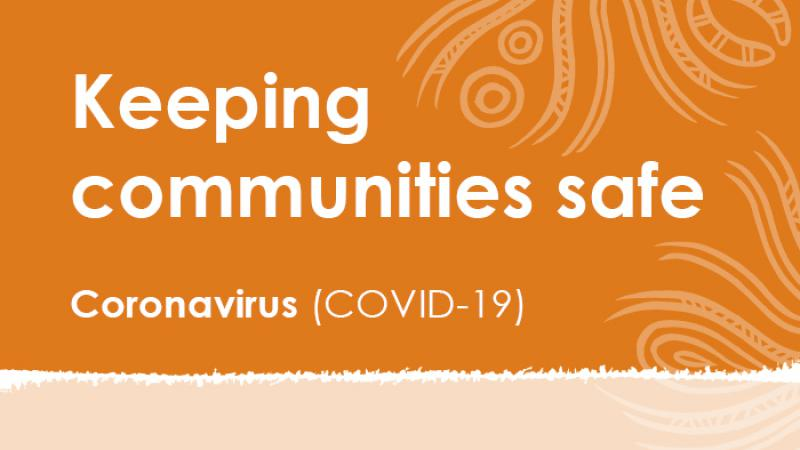 Orange tile with Indigenous design at right with the following words in white print: Keeping communities safe, Coronavirus (COVID-19)