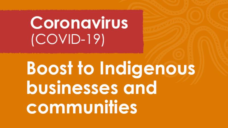 Orange tile with the words Boost to indigenous businesses and communities at the base. Above in a red panel are the words coronavirus (COVID-19).