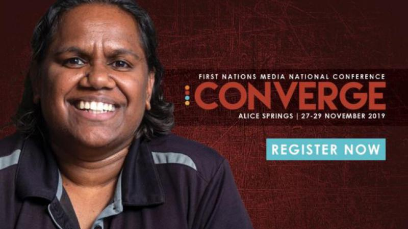 Indigenous woman in blue shirt at left. At right the words: First Nations Media National Conference, Converge, Alice Springs, 27-29 November 2019, Register Now
