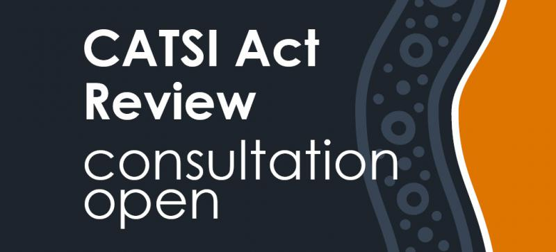 The words CATSI Act Review consultation open sits over a dark blue and orange background with wavy lines and circles and dots.